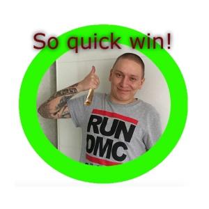 quick win